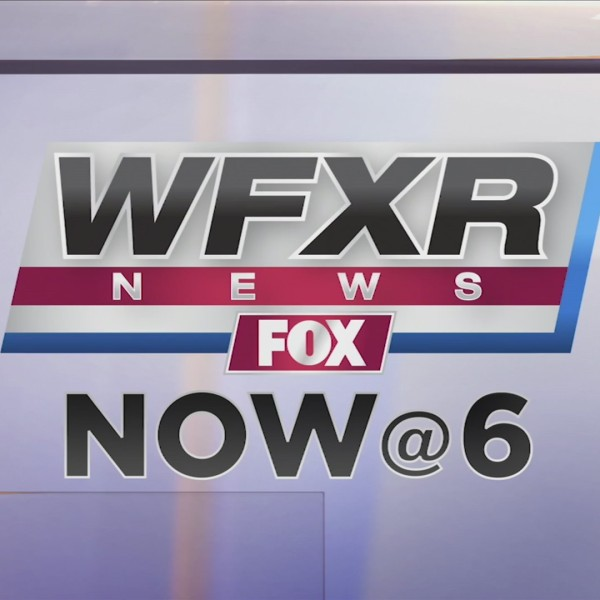 WFXR News NOW @ 6 May 28, 2019